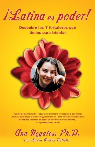 Latina Es Poder!: Descubre las 7 Fortalezas Que TienesParaTriunfar