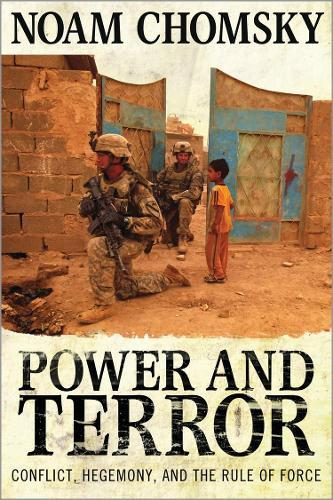 Power and Terror: Conflict, Hegemony, and the RuleofForce