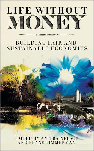 Life Without Money: Building Fair and Sustainable Economies