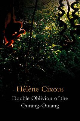Double Oblivion of the Ourang-Outang