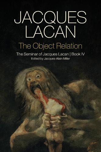 The Object Relation: The Seminar of Jacques Lacan,BookIV