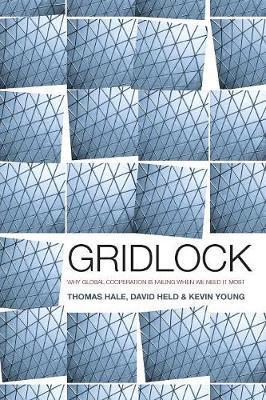 Gridlock: Why Global Cooperation is Failing when We NeedItMost