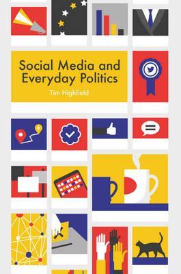 Social Media andEverydayPolitics
