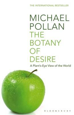 The Botany of Desire: A Plant's-eye View oftheWorld