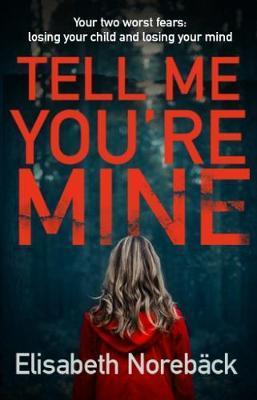 Tell Me You're Mine by Elisabeth Noreback, Elizabeth Clark Wessel