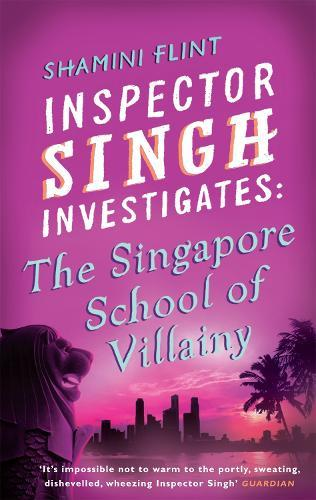 Inspector Singh Investigates: The Singapore School Of Villainy: Number 3inseries