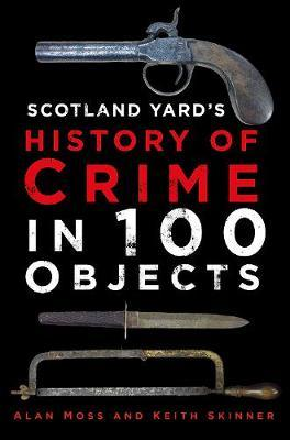 Scotland Yard's History of Crime in 100 Objects