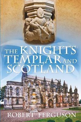 The Knights TemplarandScotland