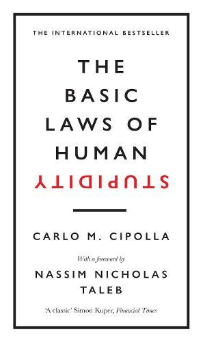 The Basic Laws ofHumanStupidity