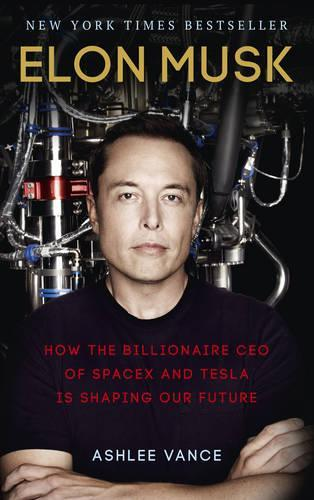 Elon Musk: How the Billionaire CEO of SpaceX and Tesla is ShapingourFuture