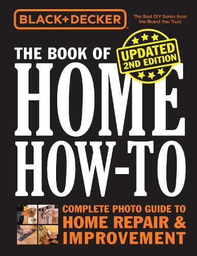 Black & Decker: The Book of Home How-to (Updated2ndEdition)