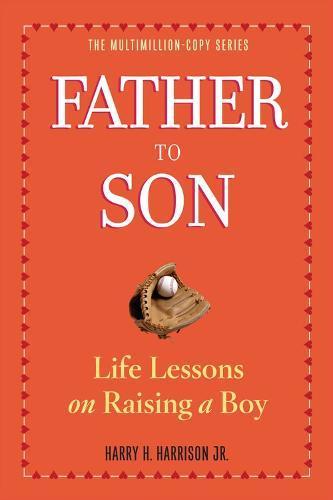 Father to Son: Life Lessons on RaisingaBoy