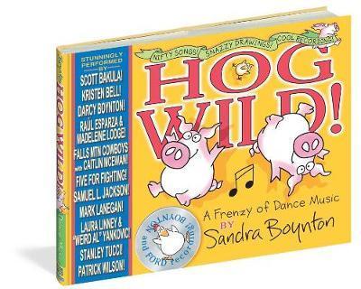 Hog Wild!: A Frenzy ofDanceMusic