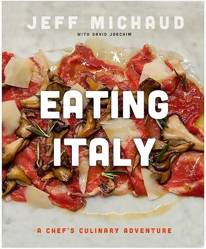 Eating Italy: A Chef'sCulinaryAdventure