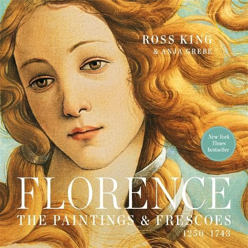 Florence: The Paintings &Frescoes,1250-1743