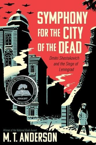 Symphony for the City of the Dead: Dmitri Shostakovich and the SiegeofLeningrad