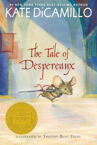 The Tale of Despereaux: Being the Story of a Mouse, a Princess, Some Soup, and a SpoolofThread
