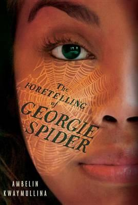 The Foretelling of Georgie Spider: The Tribe Book 3