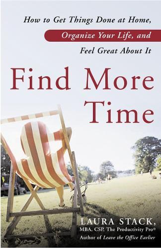 Find More Time: How to Get Things Done at Home, Organize Your Life, and Feel GreataboutIt