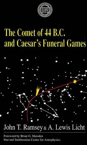 The Comet Of 44 B.C. and Caesar'sFuneralGames
