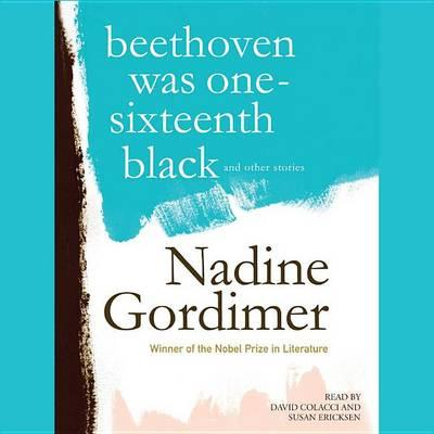 Beethoven Was One-Sixteenth Black, and Other Stories