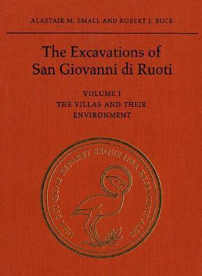 The Excavations of San Giovanni di Ruoti: Volume I: The Villas and their Environment