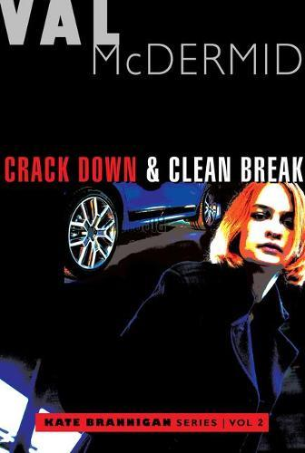Crack Down and Clean Break: Kate Brannigan Mysteries #3and#4