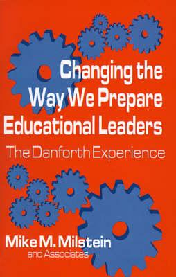 Changing the Way We Prepare Educational Leaders: The Danforth Experience