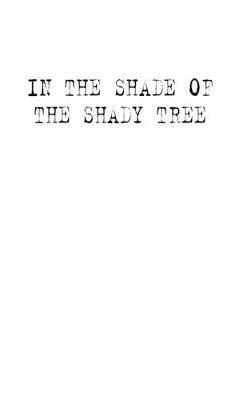 In the Shade of the Shady Tree: Stories ofWheatbeltAustralia