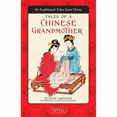 Tales of a Chinese Grandmother: 30 Traditional TalesfromChina