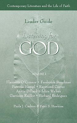 Listening for God: Contemporary Literature and the LifeofFaith