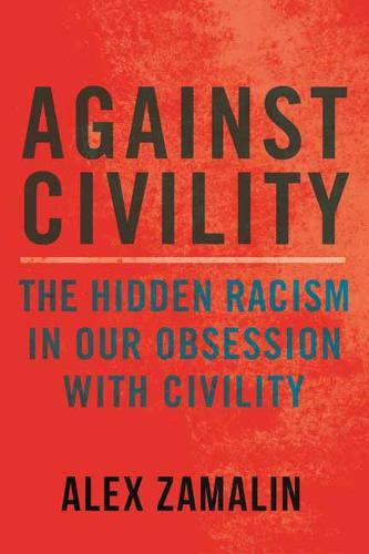 Against Civility: Race and the Dark History of an Idea