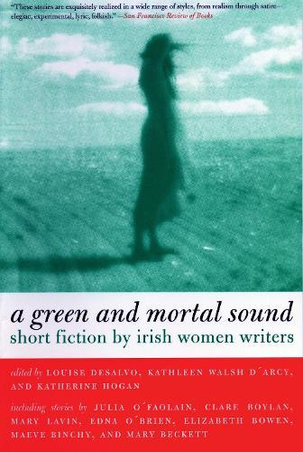 Green and Mortal Sound: Short Fiction by IrishWomenWriters