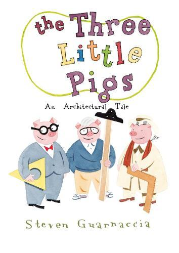 The Three Little Pigs: AnArchitecturalTale