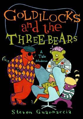 Goldilocks and the Three Bears: ATaleModerne