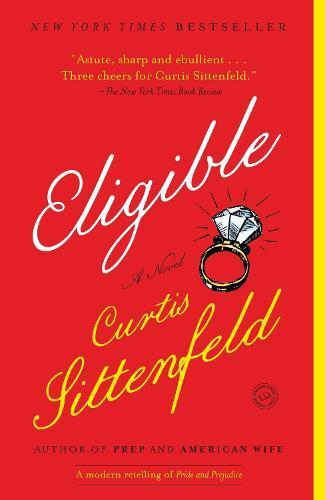 Eligible: A Modern Retelling of PrideandPrejudice
