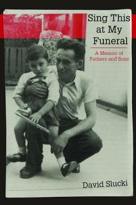 Sing This at My Funeral: A Memoir of Fathers and Sons