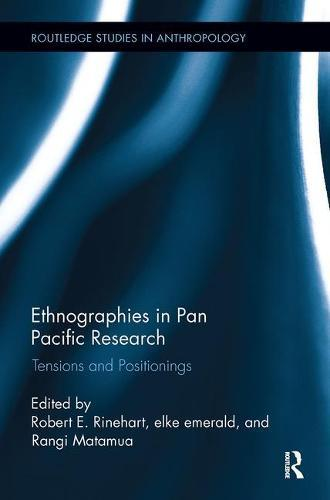 Ethnographies in Pan Pacific Research: TensionsandPositionings