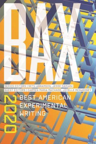 BAX 2020: Best AmericanExperimentalWriting
