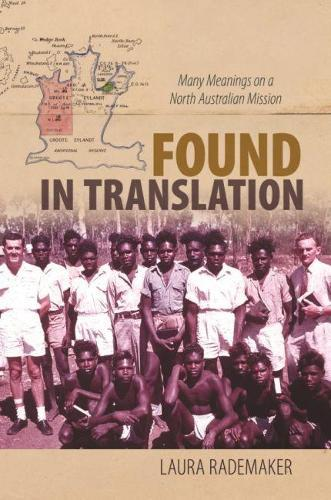 Found in Translation: Many Meanings on a North Australian Mission