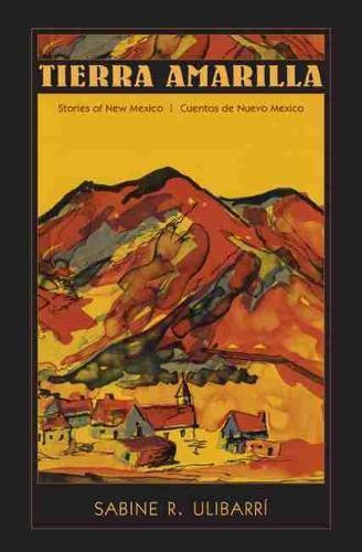 Tierra Amarilla: Stories of New Mexico / Cuentos de Nuevo Mexico