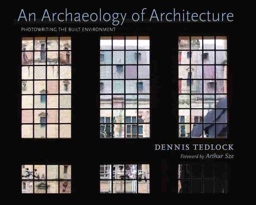 An Archaeology of Architecture: Photowriting theBuiltEnvironment