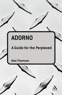 Adorno: A Guide for thePerplexed
