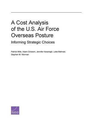 A Cost Analysis of the U.S. Air Force Overseas Posture: Informing Strategic Choices