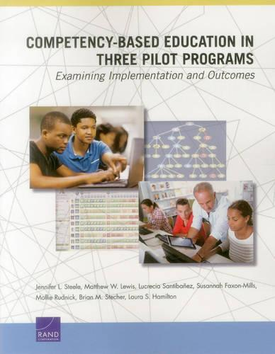 Competency-Based Education in Three Pilot Programs: Examining Implementation and Outcomes