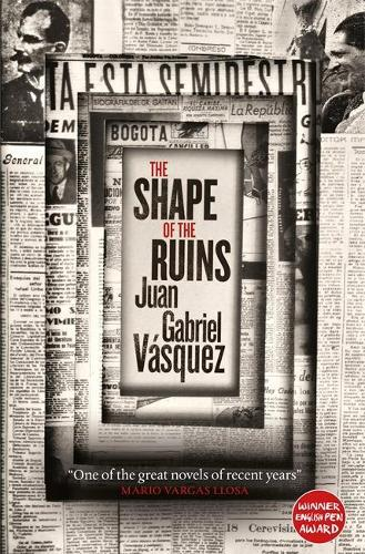 The Shape of the Ruins: Longlisted for the Man Booker International Prize 2019