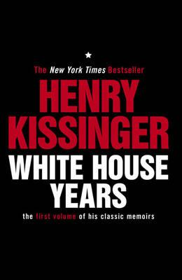 White House Years: The First Volume of HisClassicMemoirs