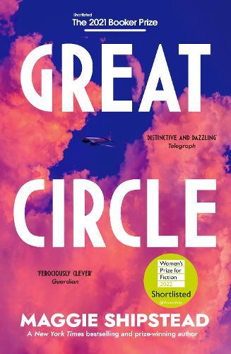Great Circle: Shortlisted for the BookerPrize2021