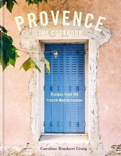 Provence: Recipes from theFrenchMediterranean