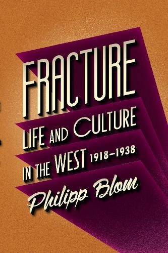 Fracture: Life and Culture in theWest,1918-1938